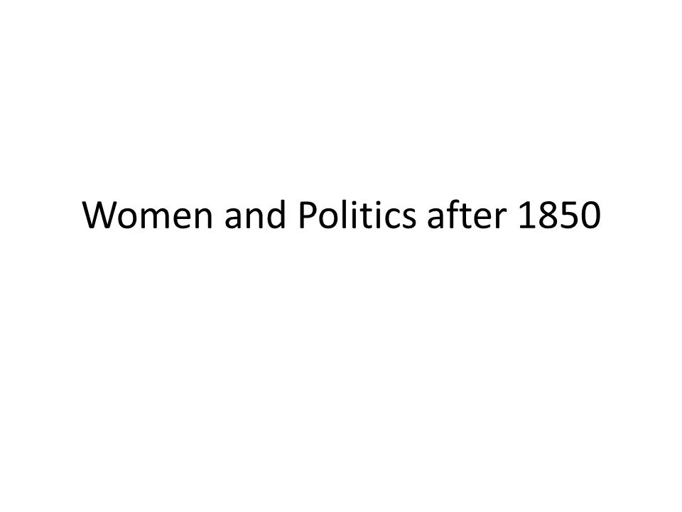 Women and Politics after 1850