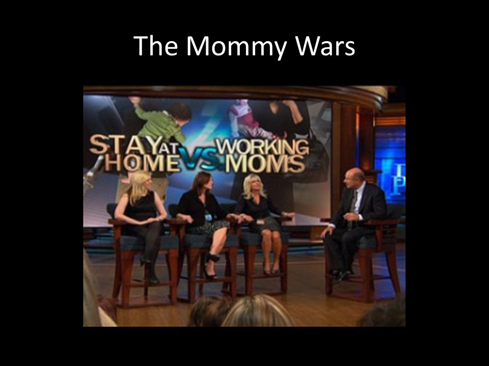 The Mommy Wars