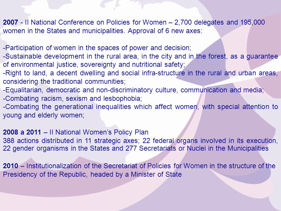 2007 - II National Conference on Policies for Women – 2,700 delegates and 195,000 women in the States and municipalities.