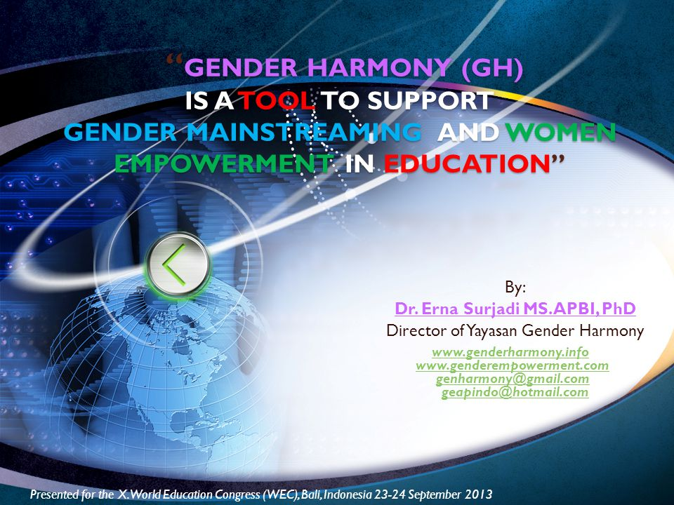 """"""" GENDER HARMONY (GH) IS A TOOL TO SUPPORT GENDER MAINSTREAMING AND WOMEN EMPOWERMENT IN EDUCATION"""" """" GENDER HARMONY (GH) IS A TOOL TO SUPPORT GENDER"""