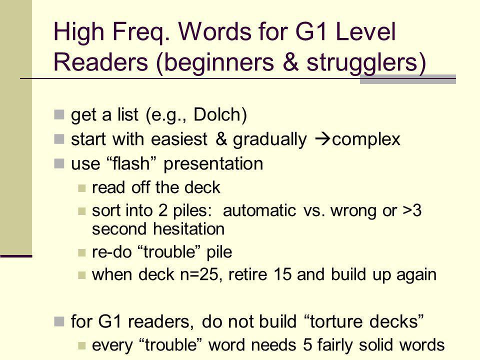 """High Freq. Words for G1 Level Readers (beginners & strugglers) get a list (e.g., Dolch) start with easiest & gradually  complex use """"flash"""" presentat"""
