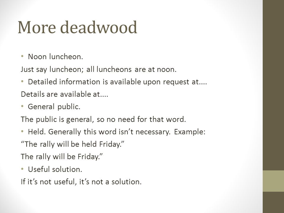 More deadwood Noon luncheon. Just say luncheon; all luncheons are at noon.