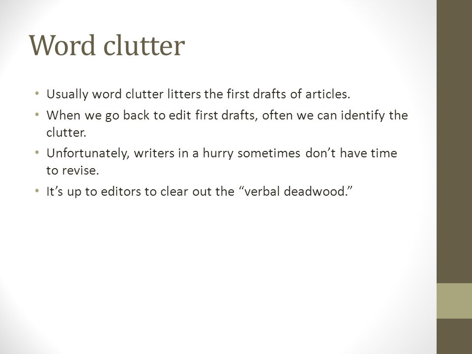 Word clutter Usually word clutter litters the first drafts of articles.