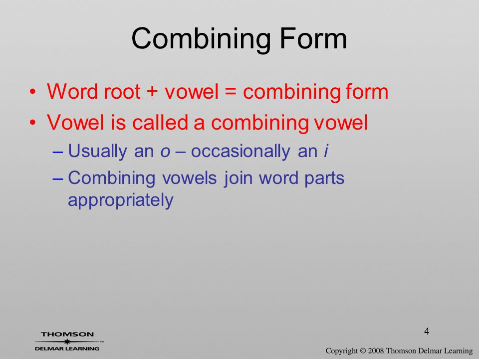 5 Combining Vowels: Rule When using more than one word root – as in compound word –Combining vowel is needed to separate the different word roots –Usually done whether or not second or third word root begins with a vowel