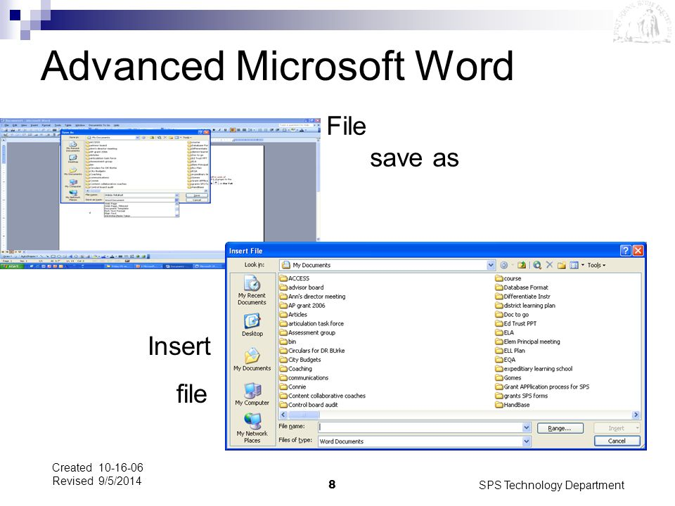 SPS Technology Department8 Created 10-16-06 Revised 9/5/2014 Advanced Microsoft Word File save as Insert file