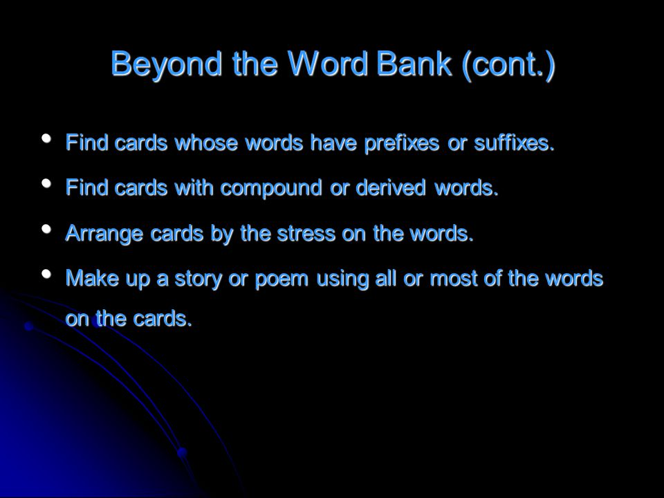 Find cards whose words have prefixes or suffixes. Find cards whose words have prefixes or suffixes. Find cards with compound or derived words. Find ca