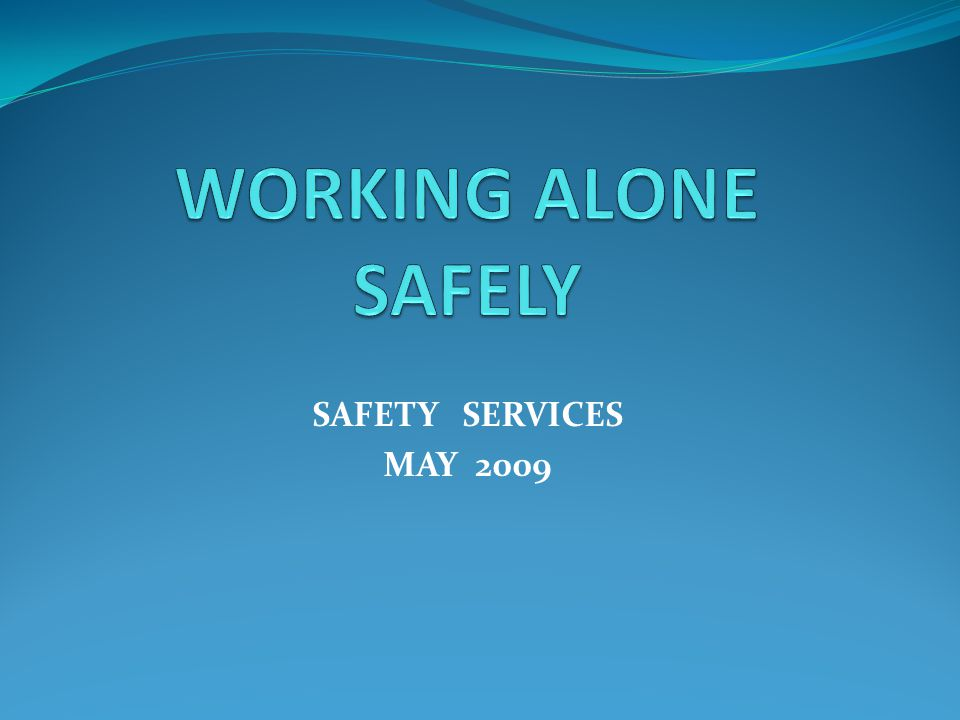 SAFETY SERVICES MAY 2009