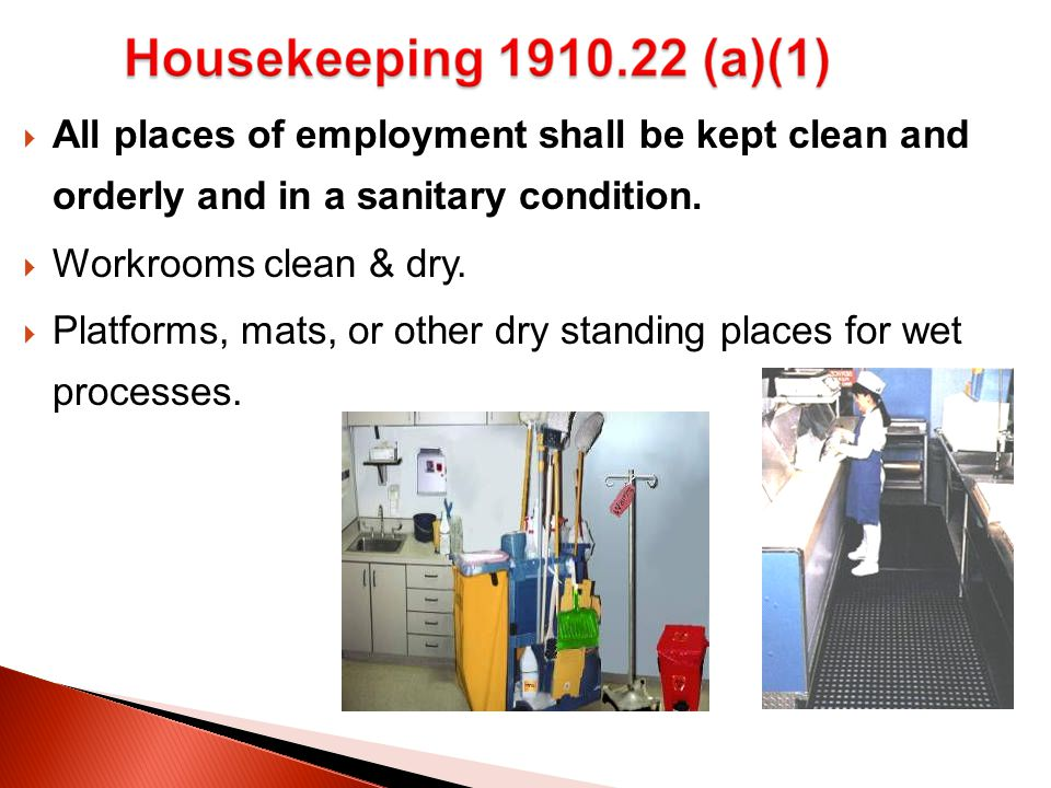  All places of employment shall be kept clean and orderly and in a sanitary condition.