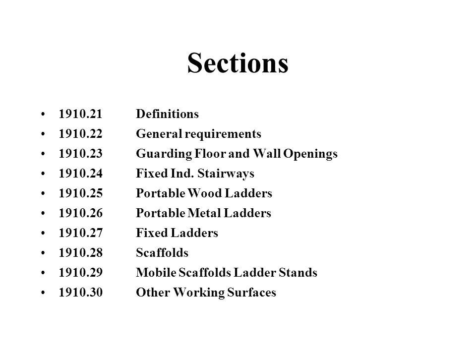 ANSI Standards ANSI 10.8Scaffolding ANSI 12.1Railing ANSI 14.1Wood Ladders ANSI 14.2Metal Ladders ANSI 14.3Fixed Ladders
