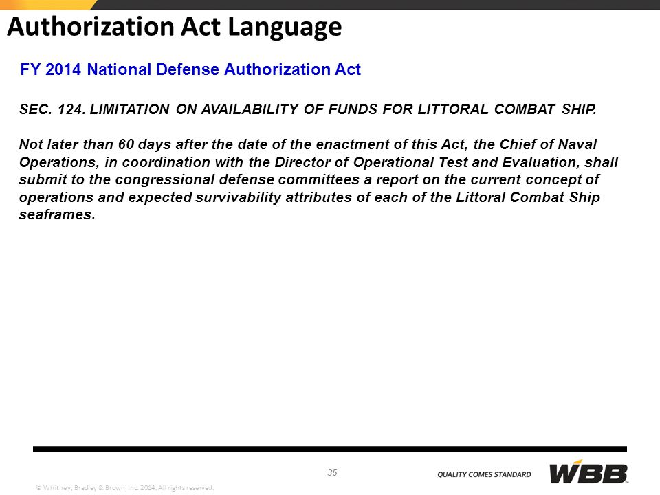 © Whitney, Bradley & Brown, Inc. 2014. All rights reserved. Authorization Act Language FY 2014 National Defense Authorization Act SEC. 124. LIMITATION