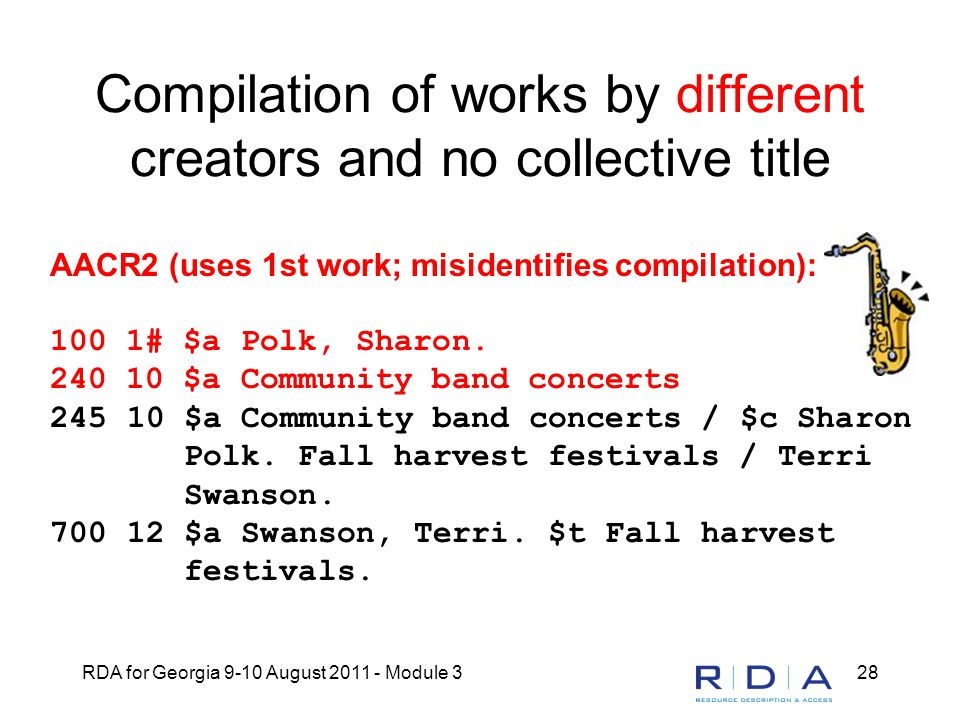 RDA for Georgia 9-10 August 2011 - Module 328 Compilation of works by different creators and no collective title AACR2 (uses 1st work; misidentifies c