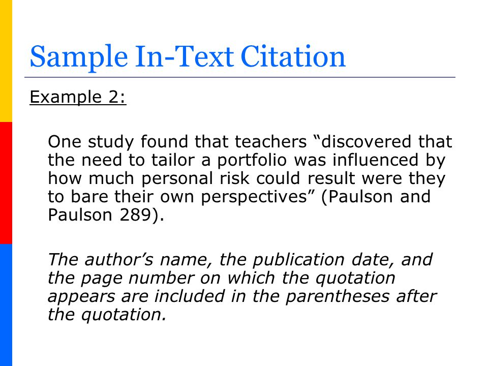 "Sample In-Text Citation Example 2: One study found that teachers ""discovered that the need to tailor a portfolio was influenced by how much personal r"
