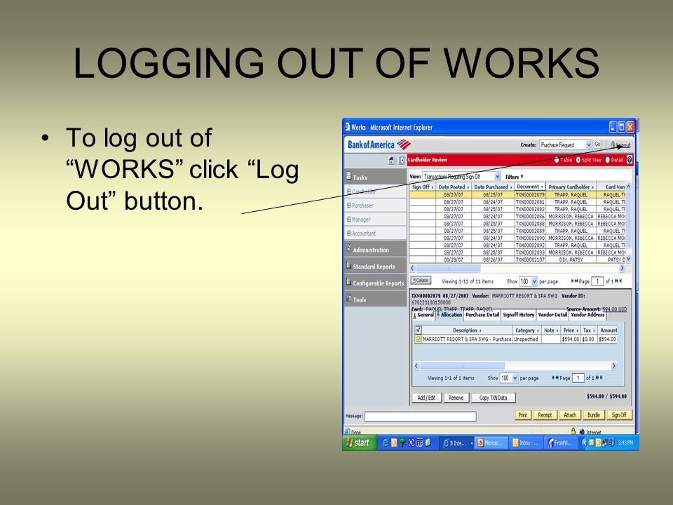 LOGGING OUT OF WORKS To log out of WORKS click Log Out button.