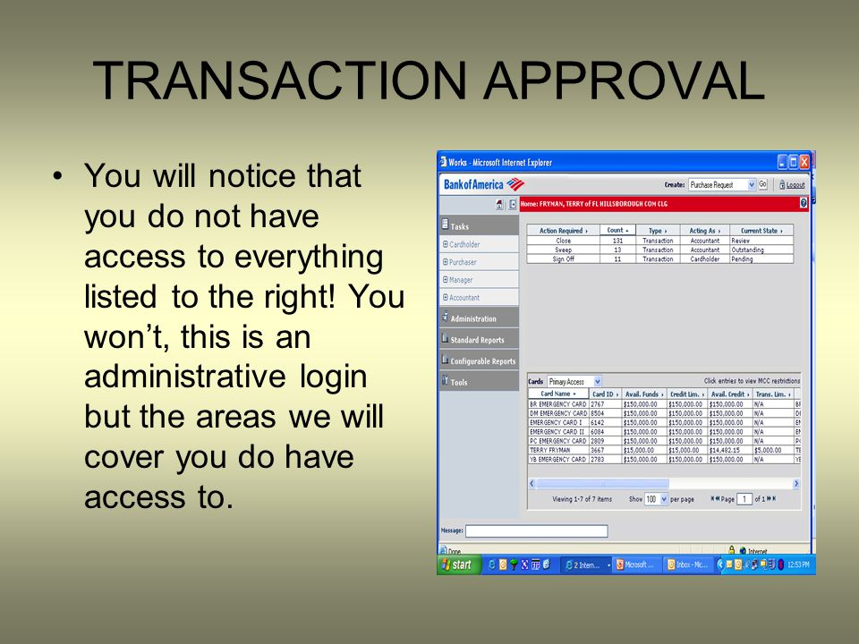 TRANSACTION APPROVAL You will notice that you do not have access to everything listed to the right.