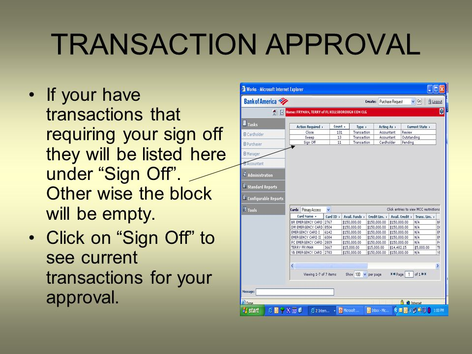 TRANSACTION APPROVAL If your have transactions that requiring your sign off they will be listed here under Sign Off .