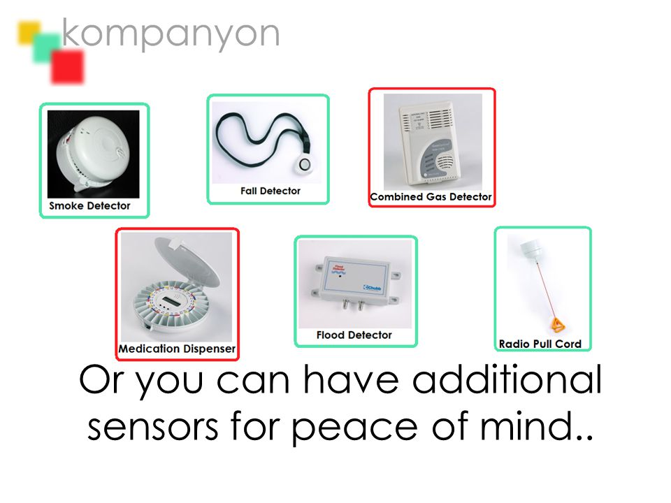 Or you can have additional sensors for peace of mind..