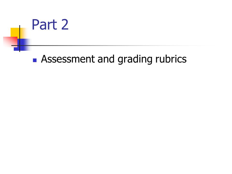 Part 2 Assessment and grading rubrics