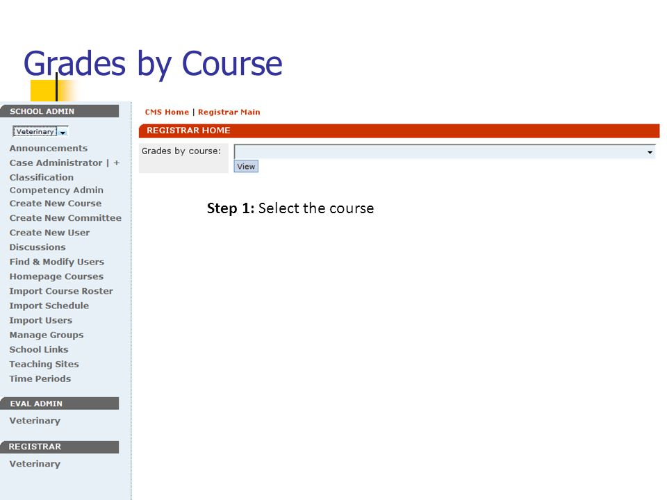Grades by Course Step 1: Select the course