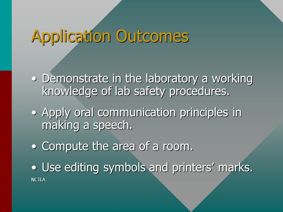 Application Outcomes Demonstrate in the laboratory a working knowledge of lab safety procedures.Demonstrate in the laboratory a working knowledge of l