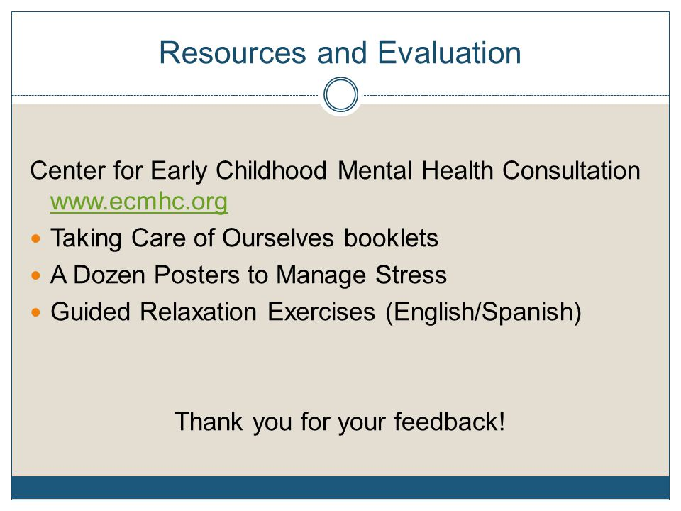 Resources and Evaluation Center for Early Childhood Mental Health Consultation www.ecmhc.org www.ecmhc.org Taking Care of Ourselves booklets A Dozen P