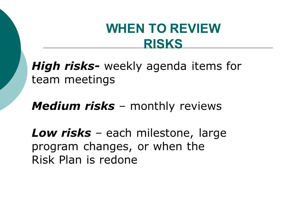 Risk Management: Workarounds  When changes occur, review project risk plan.