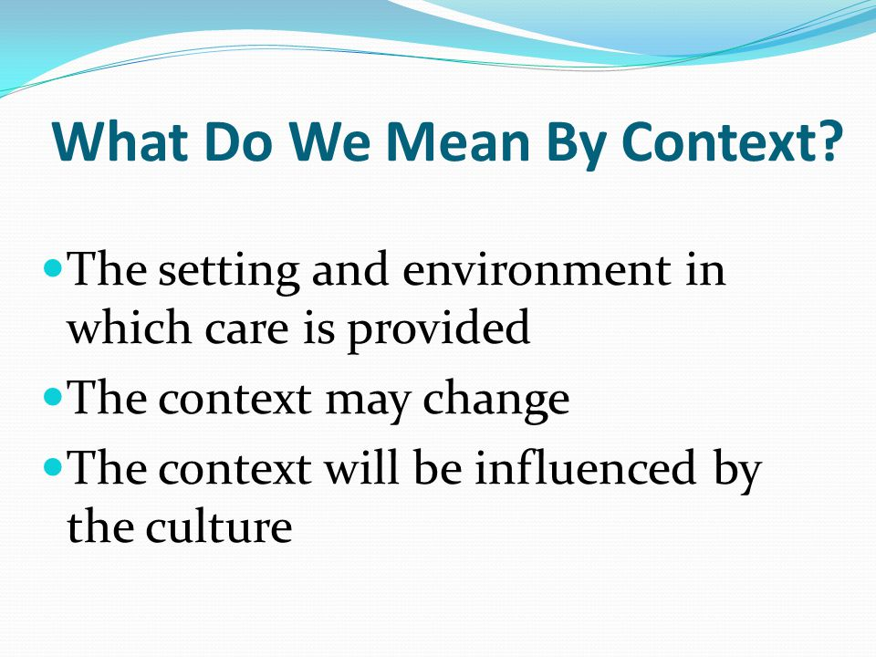 What Do We Mean By Context.