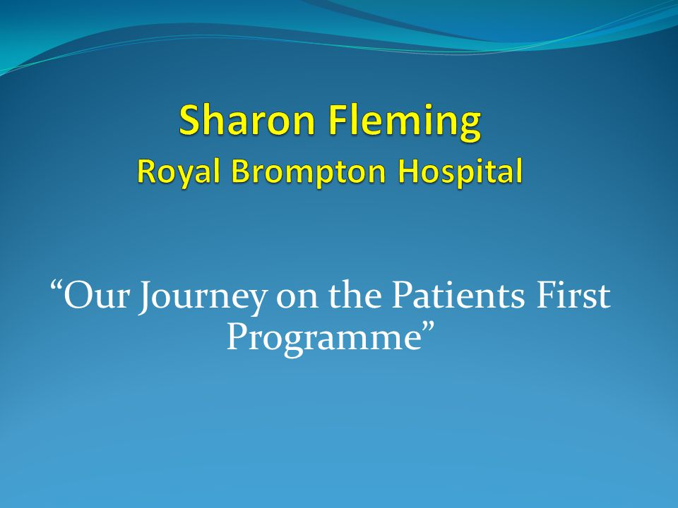 Our Journey on the Patients First Programme