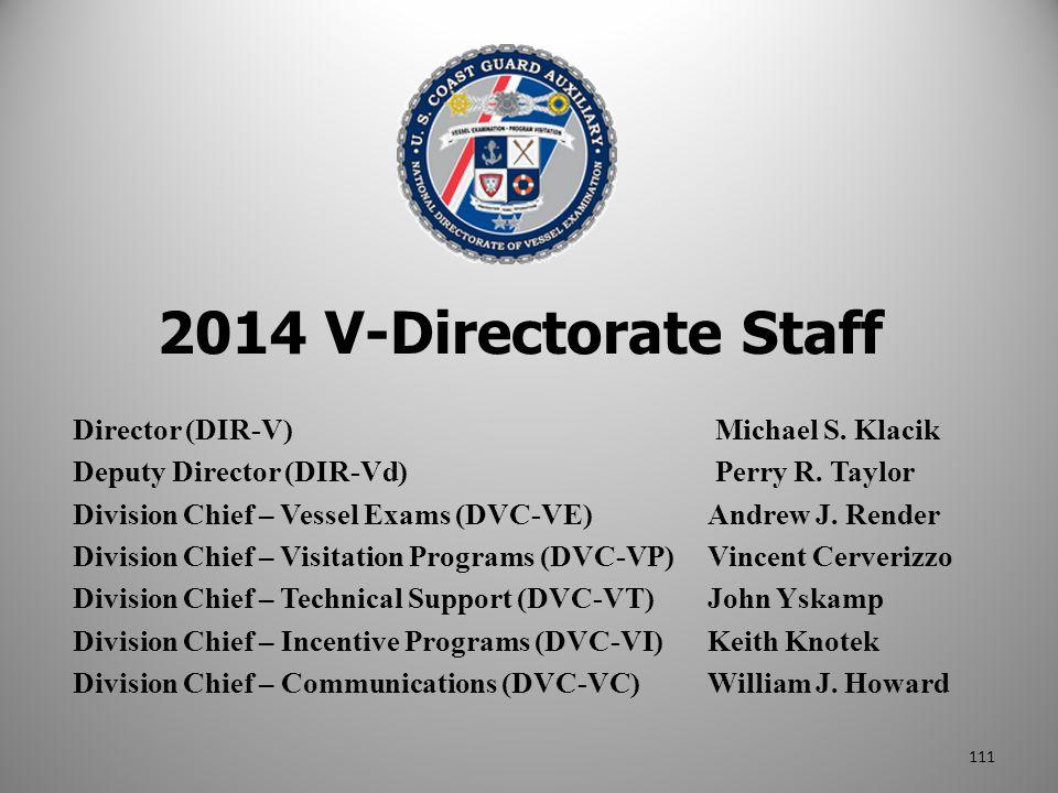Director (DIR-V) Michael S. Klacik Deputy Director (DIR-Vd) Perry R. Taylor Division Chief – Vessel Exams (DVC-VE)Andrew J. Render Division Chief – Vi