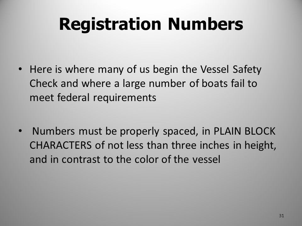 Registration Numbers Here is where many of us begin the Vessel Safety Check and where a large number of boats fail to meet federal requirements Number
