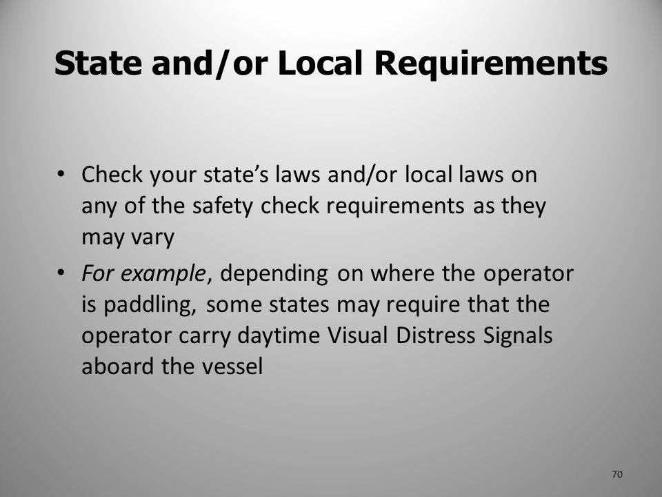 Check your state's laws and/or local laws on any of the safety check requirements as they may vary For example, depending on where the operator is pad