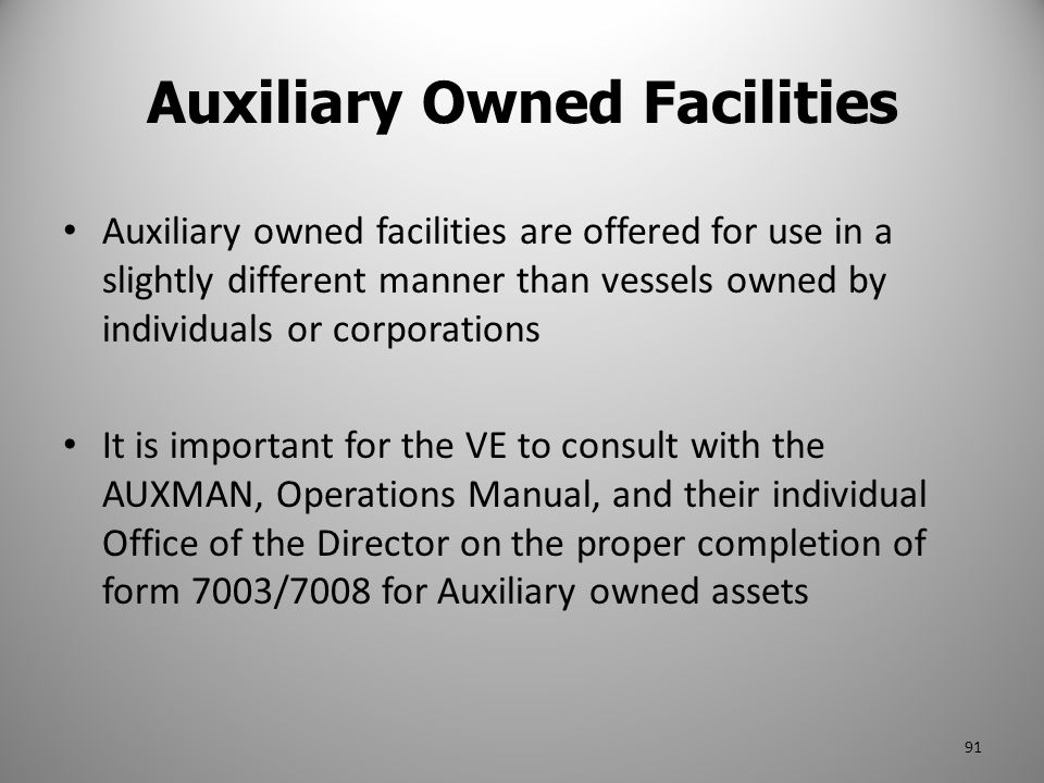 Auxiliary Owned Facilities Auxiliary owned facilities are offered for use in a slightly different manner than vessels owned by individuals or corporat