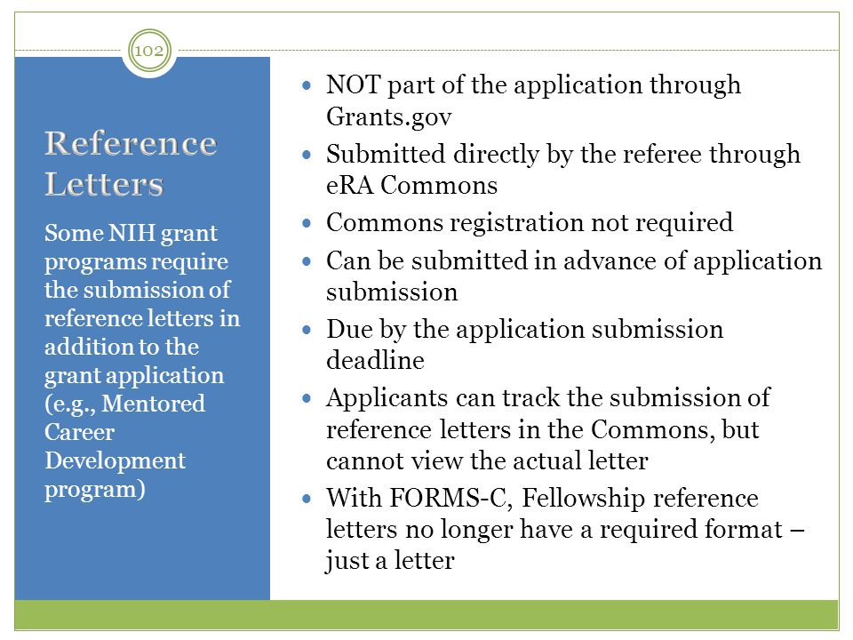 Some NIH grant programs require the submission of reference letters in addition to the grant application (e.g., Mentored Career Development program) N
