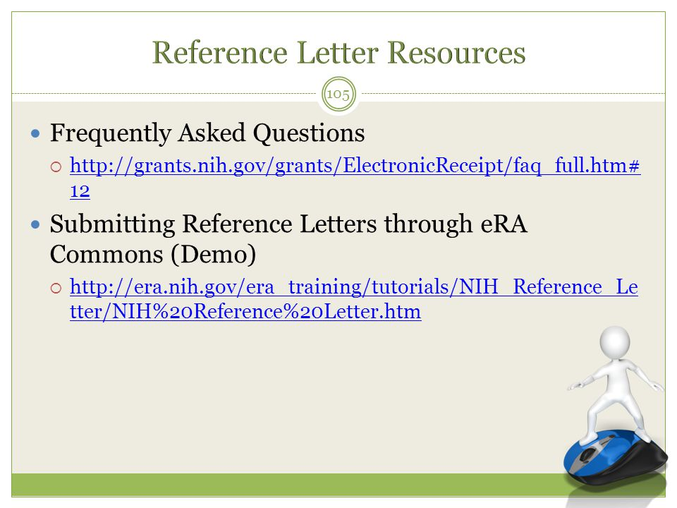 Frequently Asked Questions  http://grants.nih.gov/grants/ElectronicReceipt/faq_full.htm# 12 http://grants.nih.gov/grants/ElectronicReceipt/faq_full.h