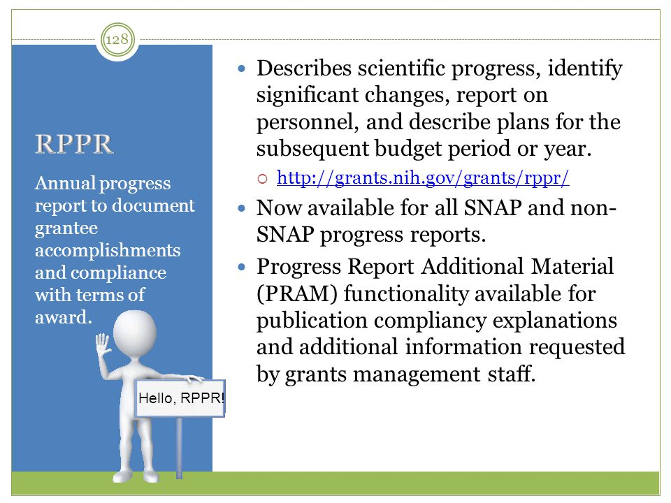 Annual progress report to document grantee accomplishments and compliance with terms of award. Describes scientific progress, identify significant cha