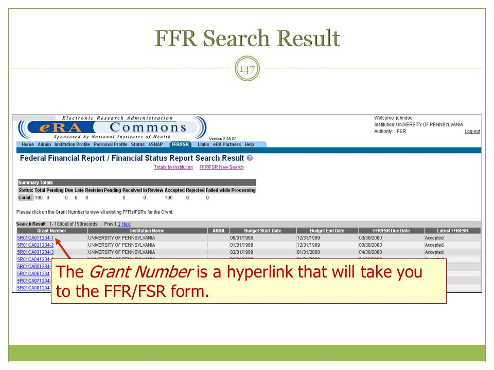 147 The Grant Number is a hyperlink that will take you to the FFR/FSR form.