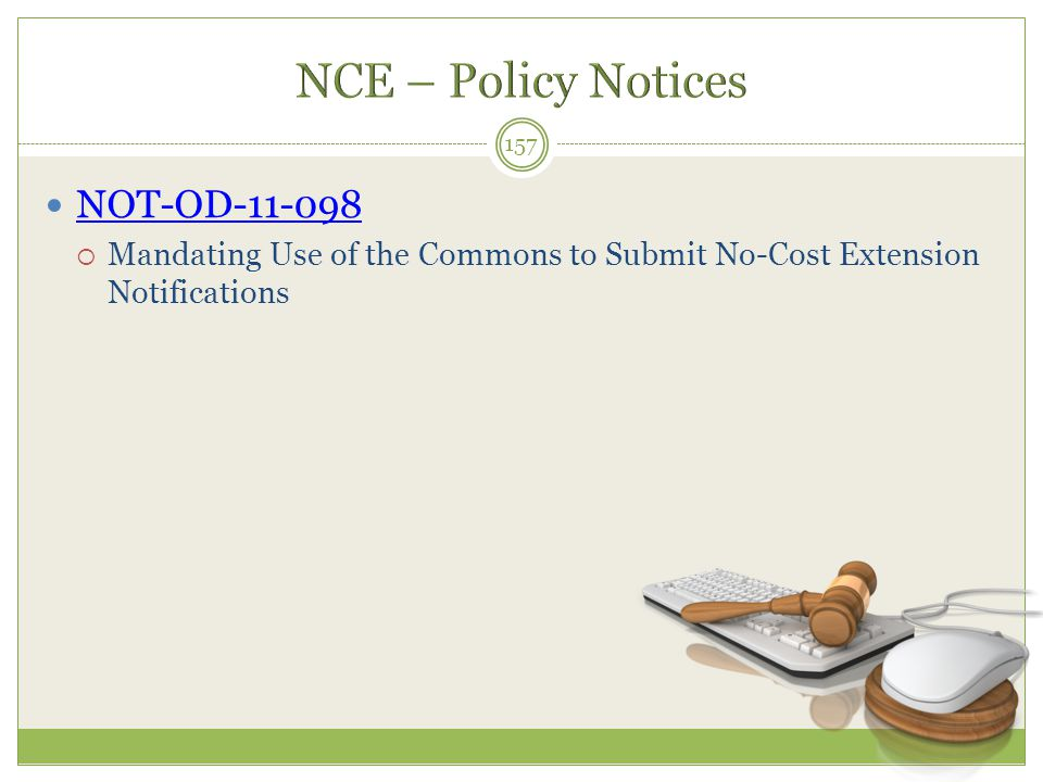NOT-OD-11-098  Mandating Use of the Commons to Submit No-Cost Extension Notifications 157