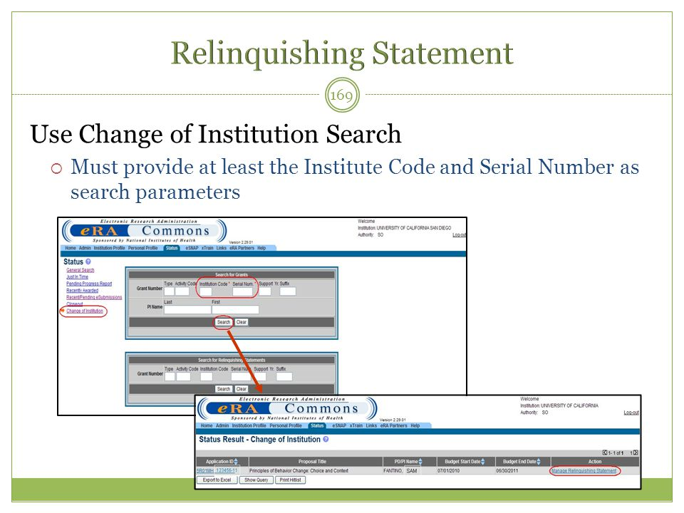 169 Use Change of Institution Search  Must provide at least the Institute Code and Serial Number as search parameters