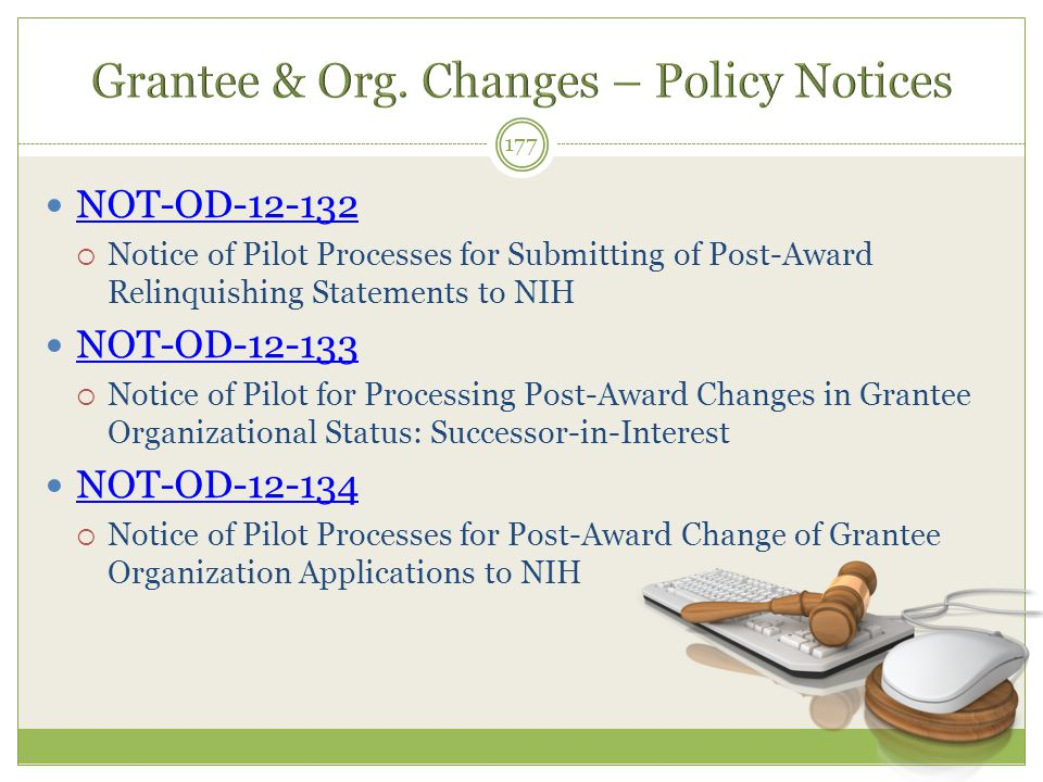 NOT-OD-12-132  Notice of Pilot Processes for Submitting of Post-Award Relinquishing Statements to NIH NOT-OD-12-133  Notice of Pilot for Processing
