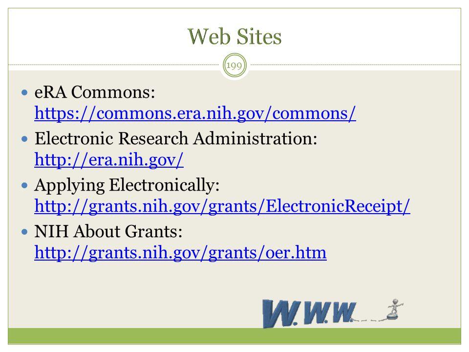 eRA Commons: https://commons.era.nih.gov/commons/ https://commons.era.nih.gov/commons/ Electronic Research Administration: http://era.nih.gov/ http://