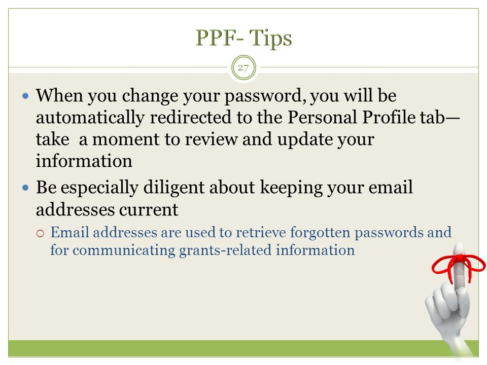 When you change your password, you will be automatically redirected to the Personal Profile tab— take a moment to review and update your information B