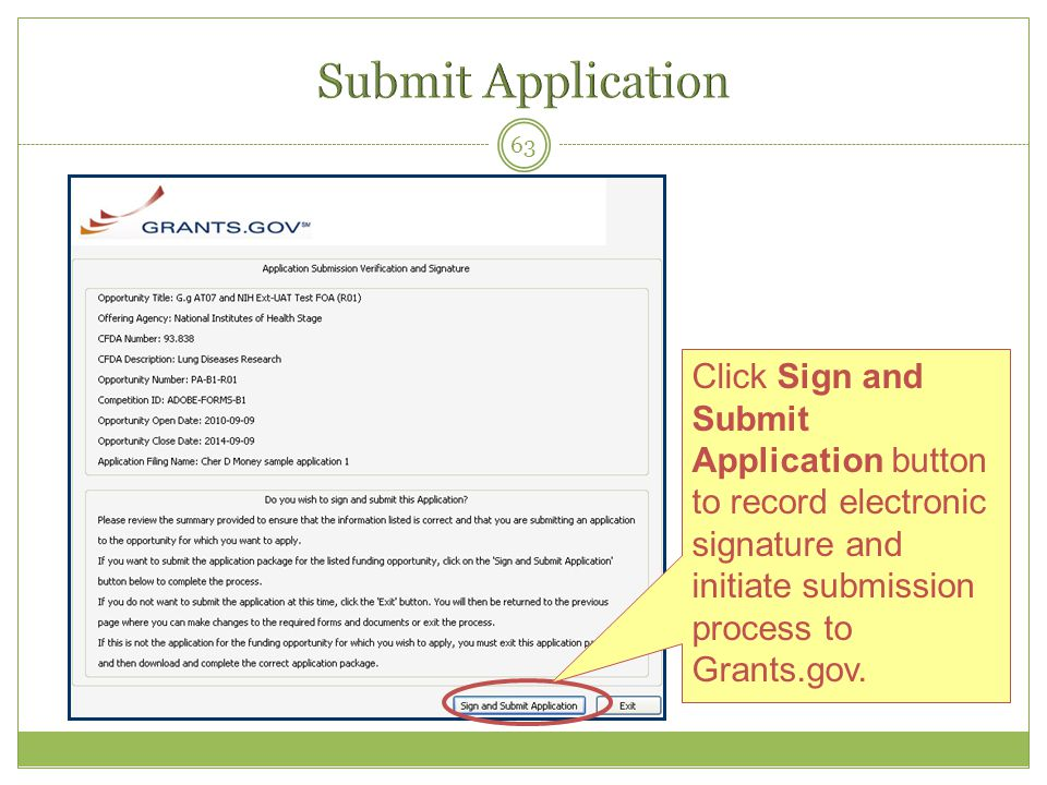 63 Click Sign and Submit Application button to record electronic signature and initiate submission process to Grants.gov.