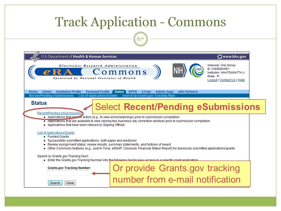 67 Select Recent/Pending eSubmissions Or provide Grants.gov tracking number from e-mail notification