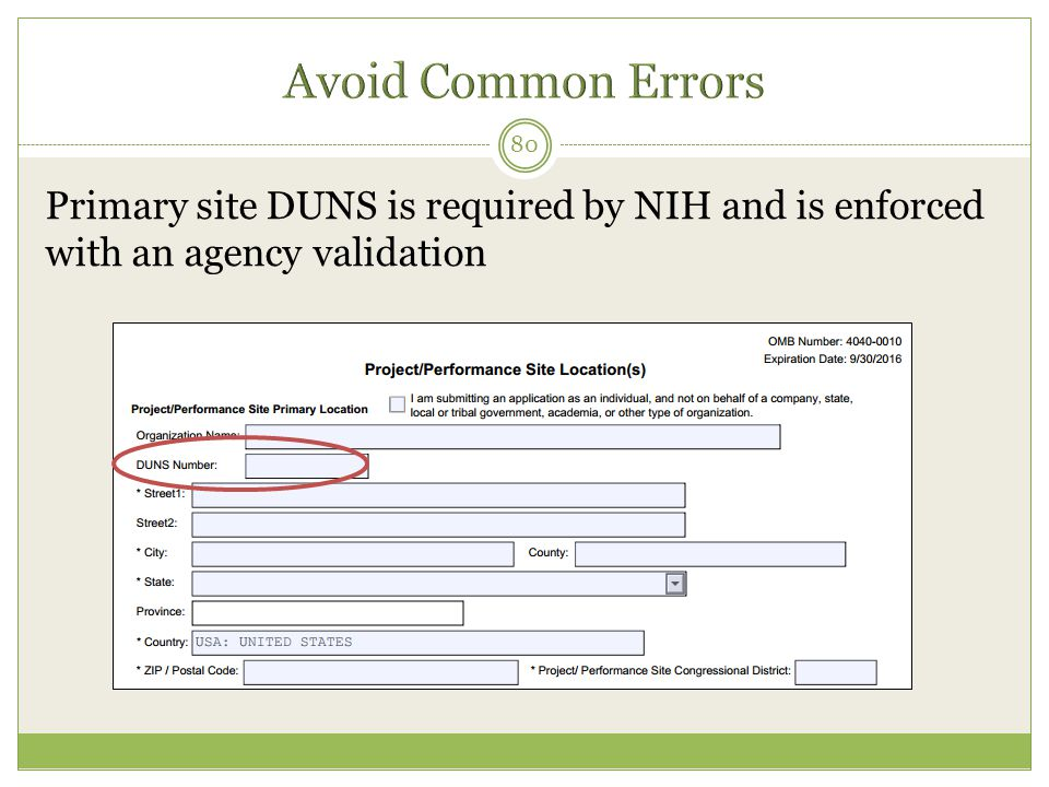 Primary site DUNS is required by NIH and is enforced with an agency validation 80