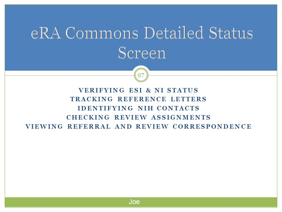 VERIFYING ESI & NI STATUS TRACKING REFERENCE LETTERS IDENTIFYING NIH CONTACTS CHECKING REVIEW ASSIGNMENTS VIEWING REFERRAL AND REVIEW CORRESPONDENCE 9