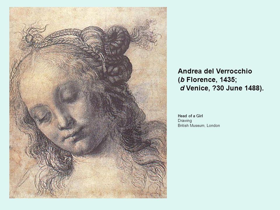 Andrea del Verrocchio (b Florence, 1435; d Venice, 30 June 1488).