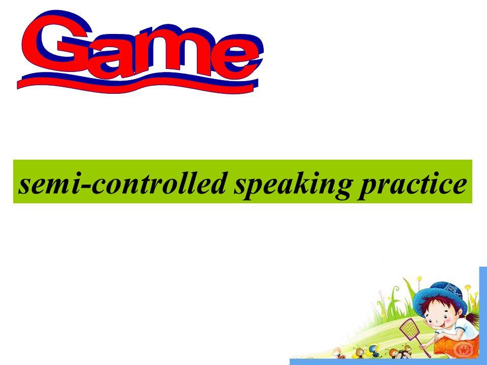 semi-controlled speaking practice