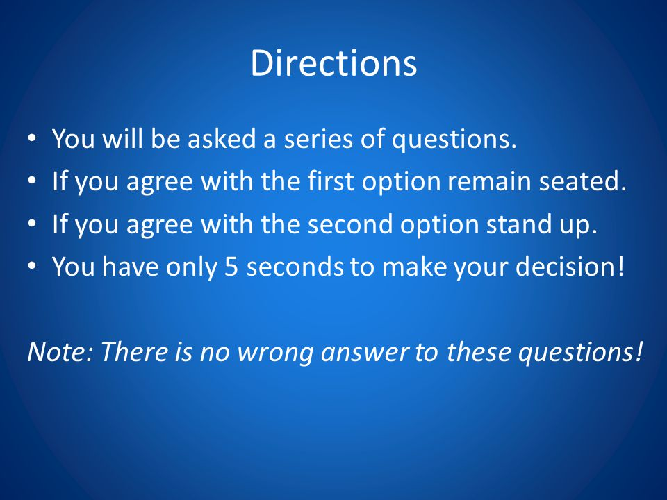 Directions You will be asked a series of questions.