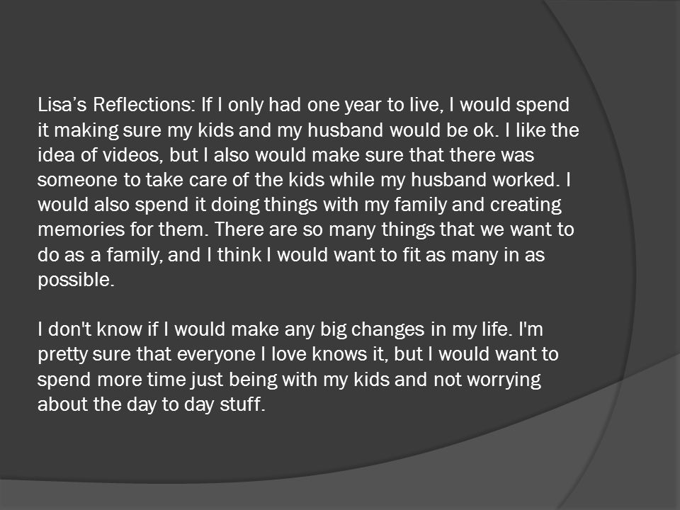 Lisa's Reflections: If I only had one year to live, I would spend it making sure my kids and my husband would be ok.