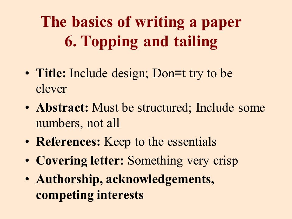 The basics of writing a paper 6.