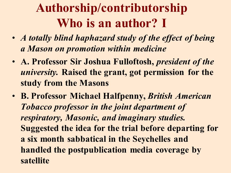 Authorship/contributorship Who is an author.